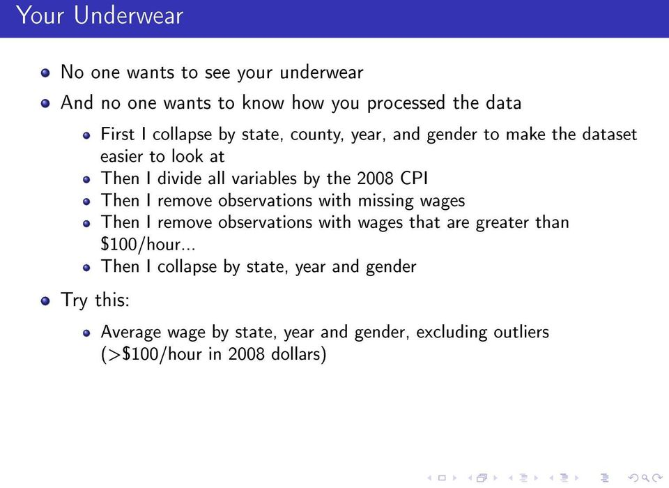 CPI Then I remove observations with missing wages Then I remove observations with wages that are greater than $100/hour.