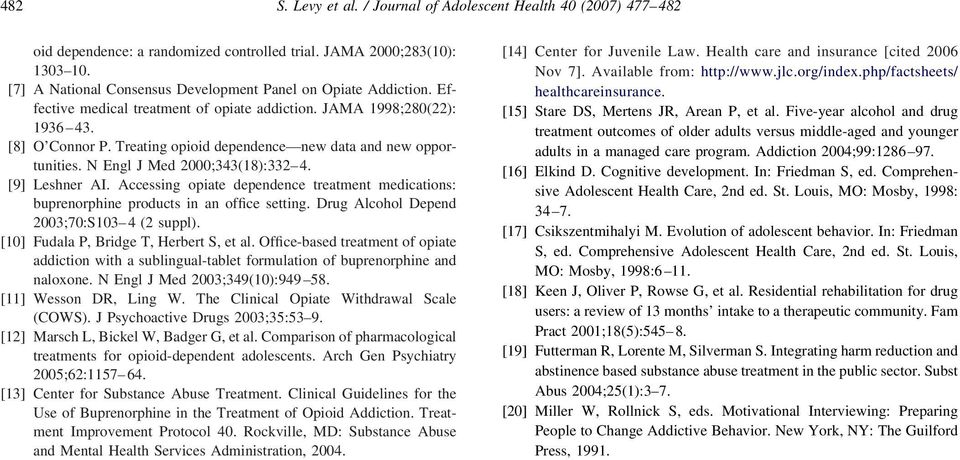 Treating opioid dependence new data and new opportunities. N Engl J Med 2000;343(18):332 4. [9] Leshner AI.