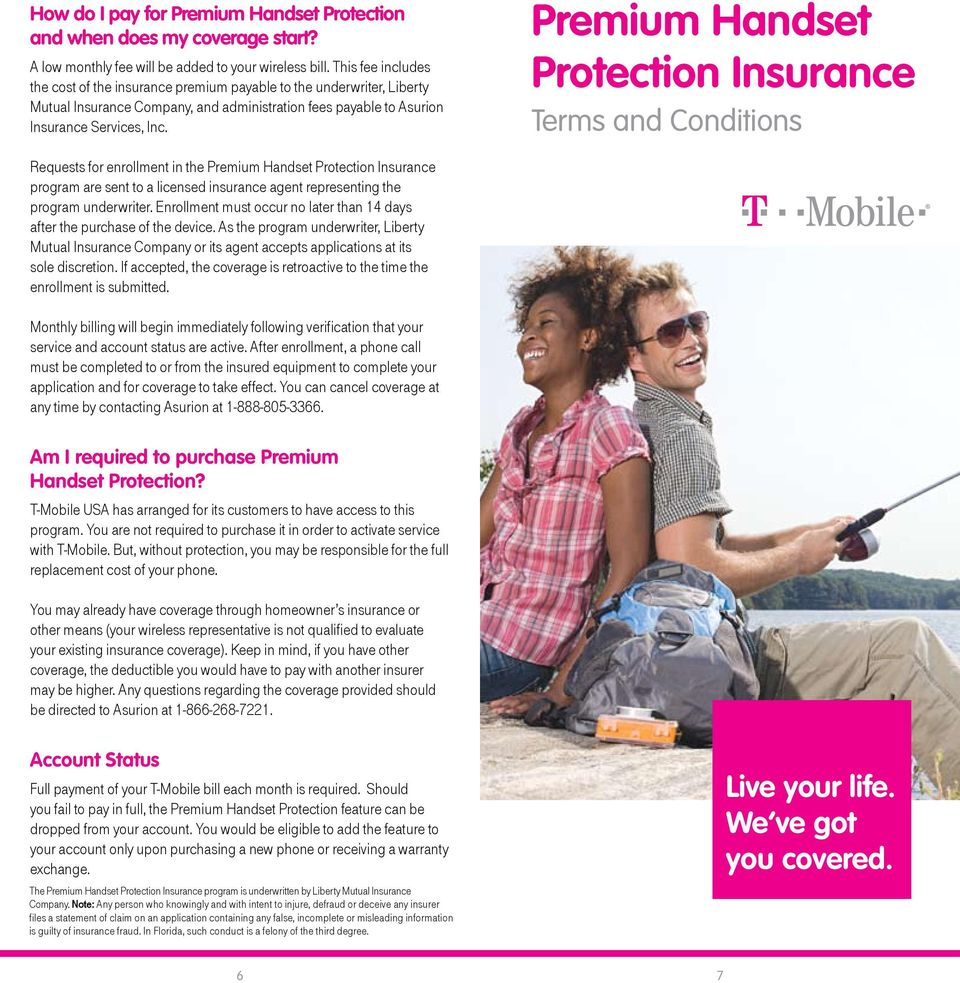 Premium Handset Protection Insurance Terms and Conditions Requests for enrollment in the Premium Handset Protection Insurance program are sent to a licensed insurance agent representing the program