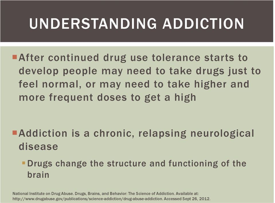 disease Drugs change the structure and functioning of the brain National Institute on Drug Abuse.
