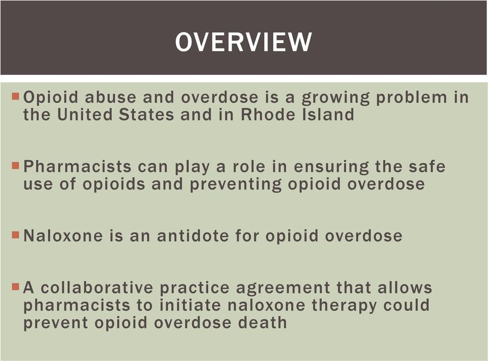 opioid overdose Naloxone is an antidote for opioid overdose A collaborative practice