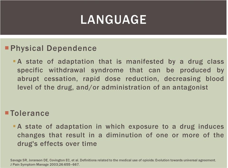 adaptation in which exposure to a drug induces changes that result in a diminution of one or more of the drug's effects over time Savage SR,
