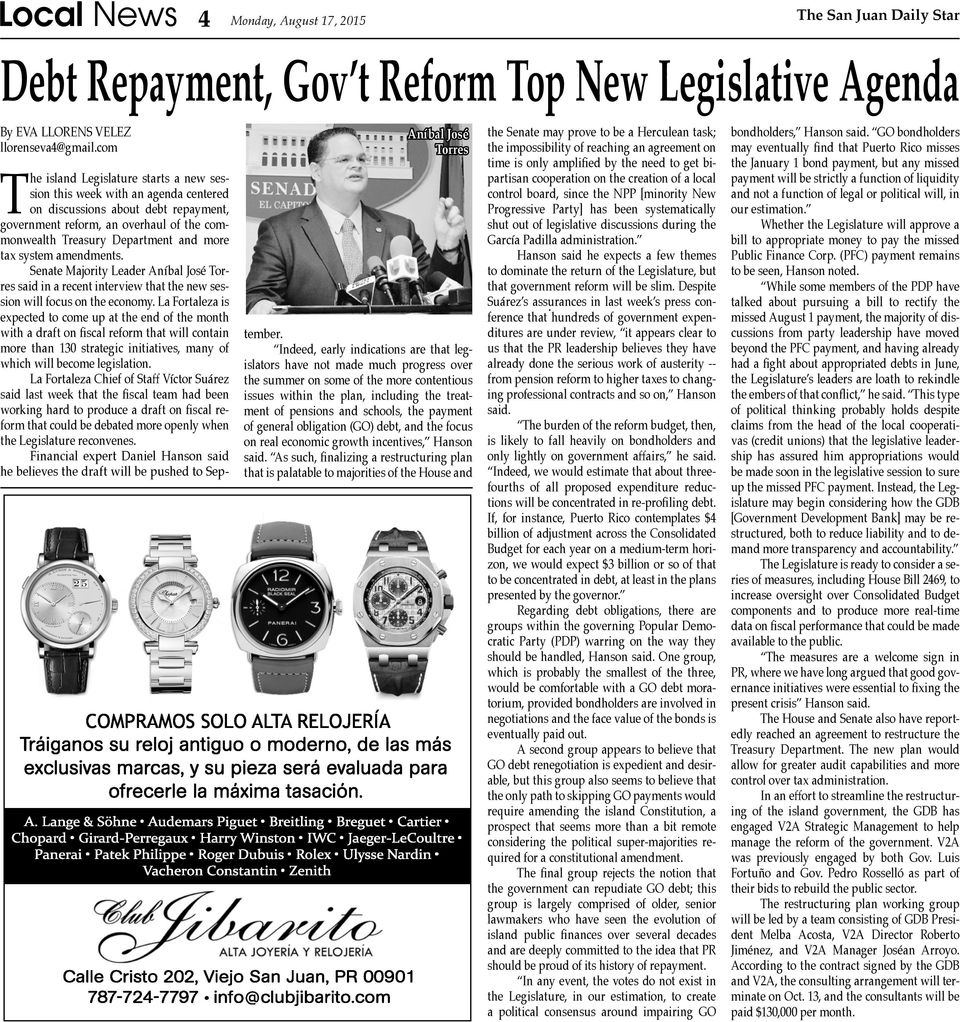 Department and more tax system amendments. Senate Majority Leader Aníbal José Torres said in a recent interview that the new session will focus on the economy.