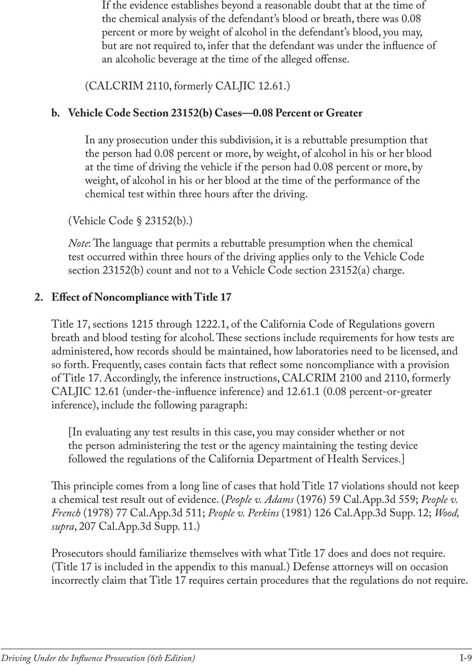 alleged offense. (CALCRIM 2110, formerly CALJIC 12.61.) b. Vehicle Code Section 23152(b) Cases 0.