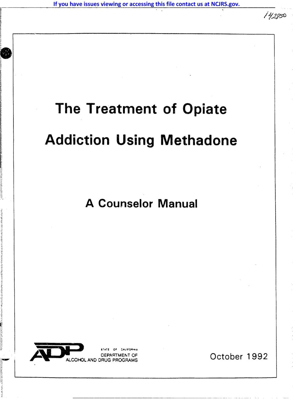 The Treatment of Opiate Addiction Using Methadone A.