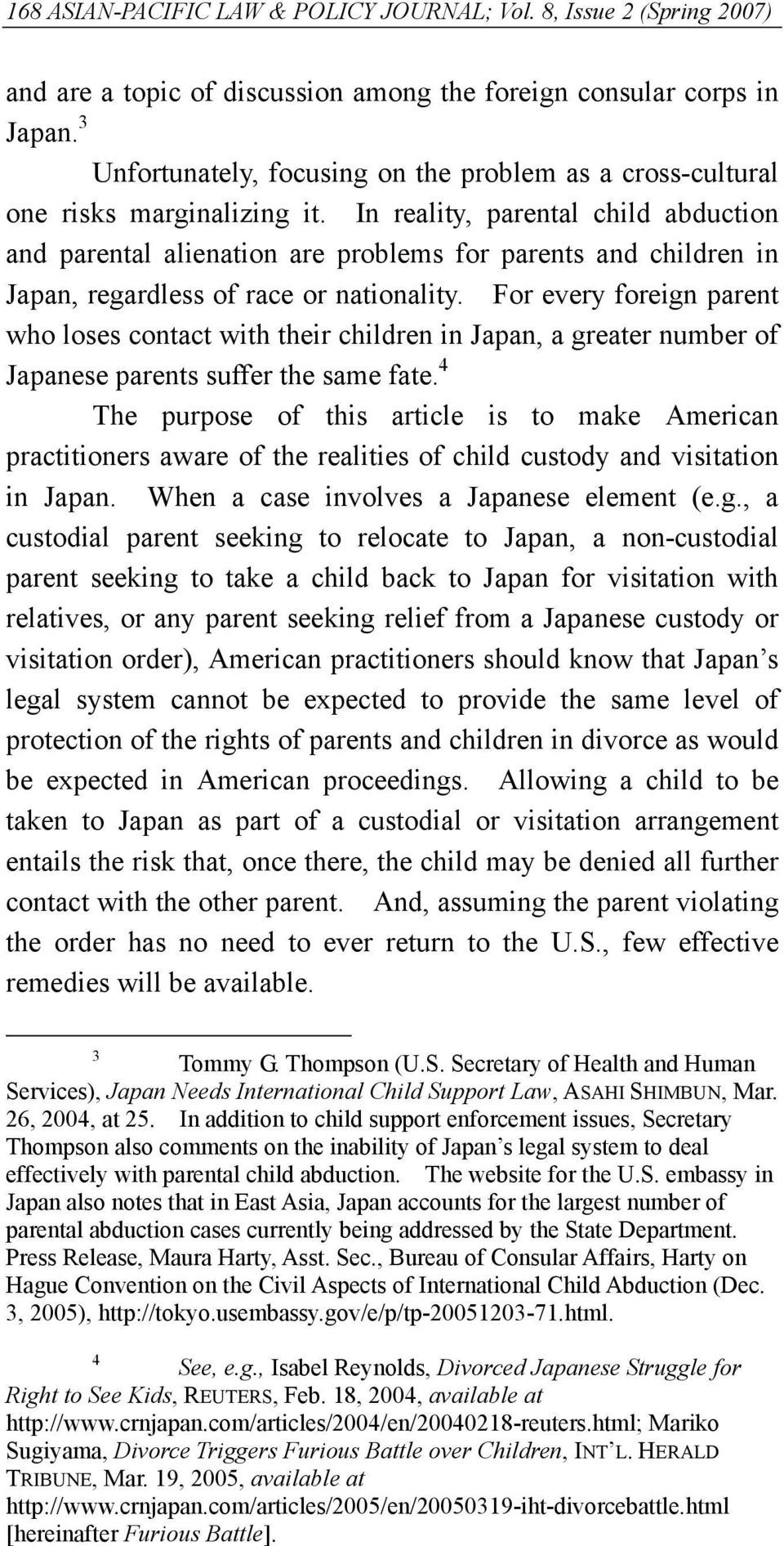 In reality, parental child abduction and parental alienation are problems for parents and children in Japan, regardless of race or nationality.