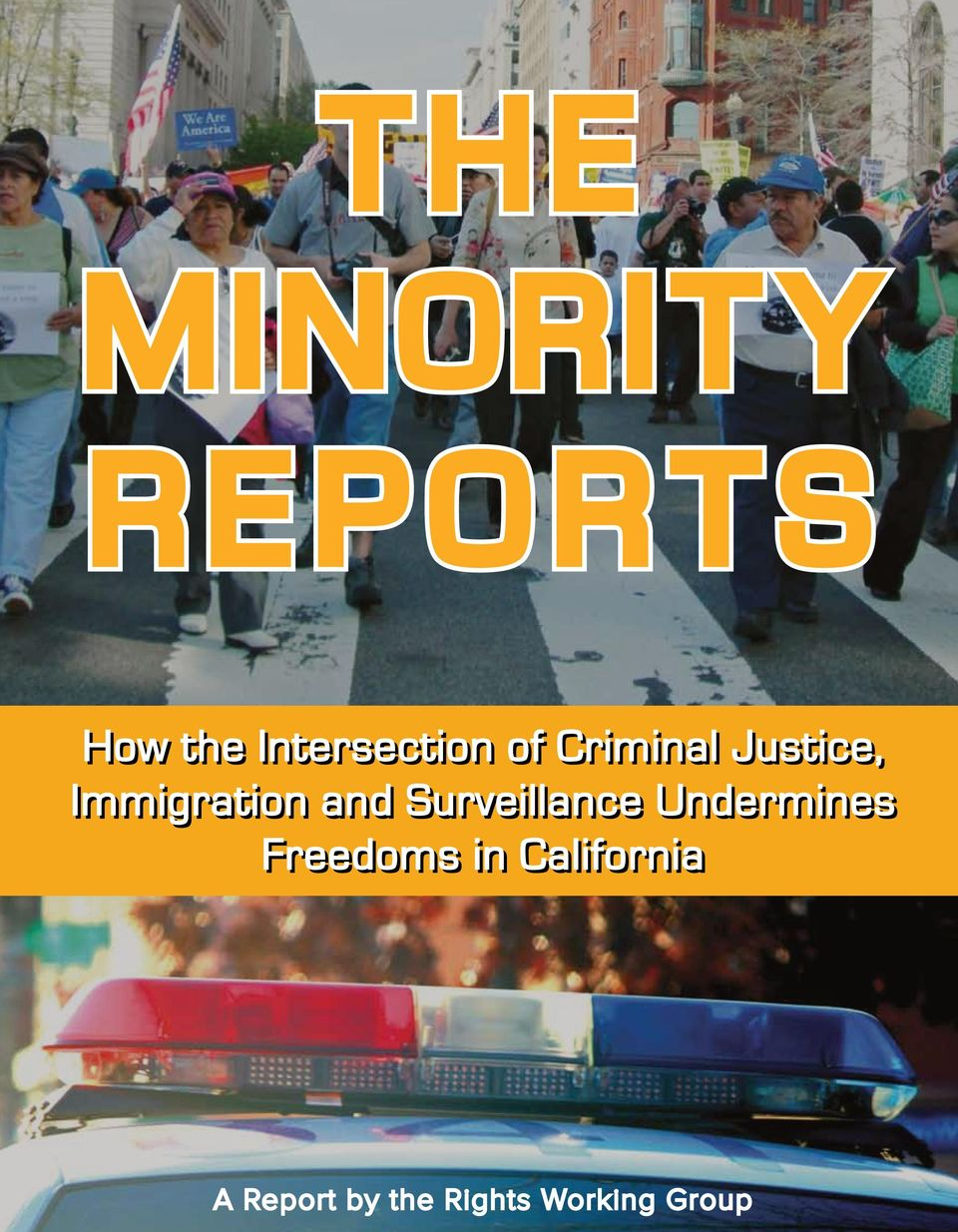Undermines Freedoms in California A Report by