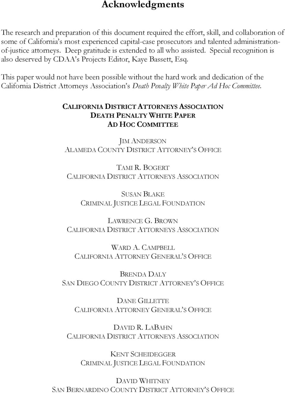 This paper would not have been possible without the hard work and dedication of the California District Attorneys Association s Death Penalty White Paper Ad Hoc Committee.