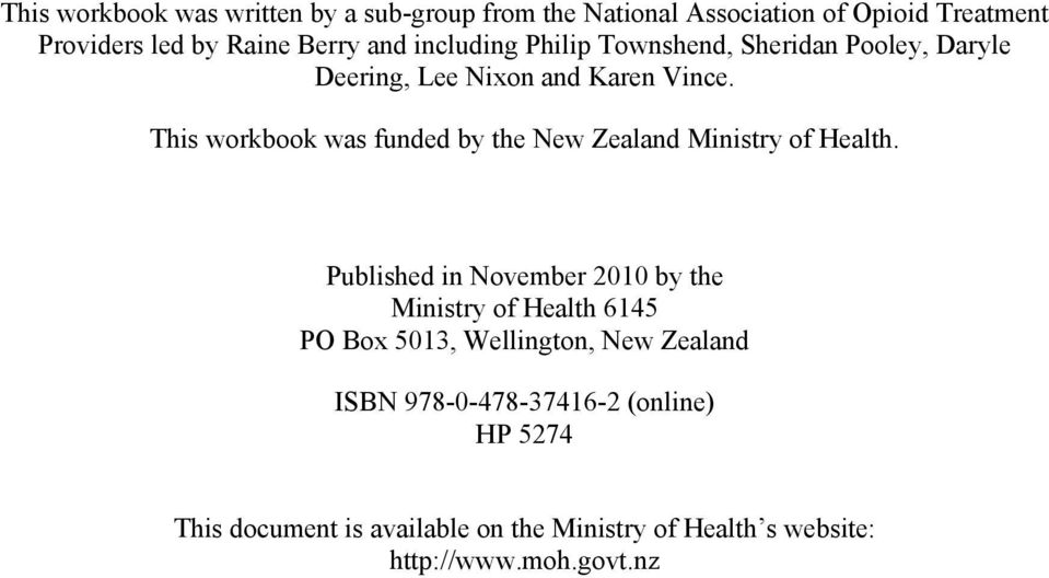 This workbook was funded by the New Zealand Ministry of Health.