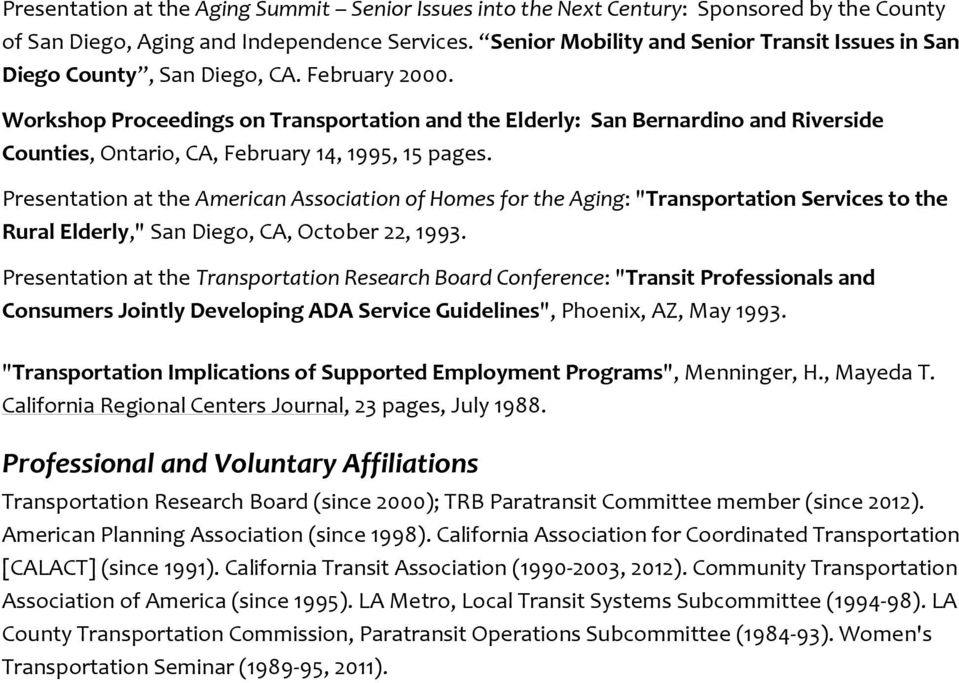 Workshop Proceedings on Transportation and the Elderly: San Bernardino and Riverside Counties, Ontario, CA, February 14, 1995, 15 pages.