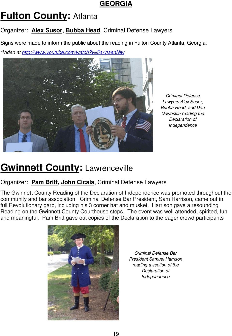 v=5a-ytaenniw Criminal Defense Lawyers Alex Susor, Bubba Head, and Dan Dewoskin reading the Declaration of Independence Gwinnett County: Lawrenceville Organizer: Pam Britt, John Cicala, Criminal