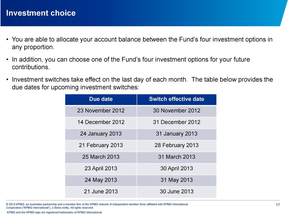 Investment switches take effect on the last day of each month.