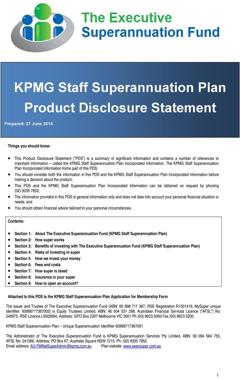 The KPMG Staff Superannuation Plan Incorporated Information forms part of this PDS; You should consider both the information in this PDS and the KPMG Staff Superannuation Plan Incorporated