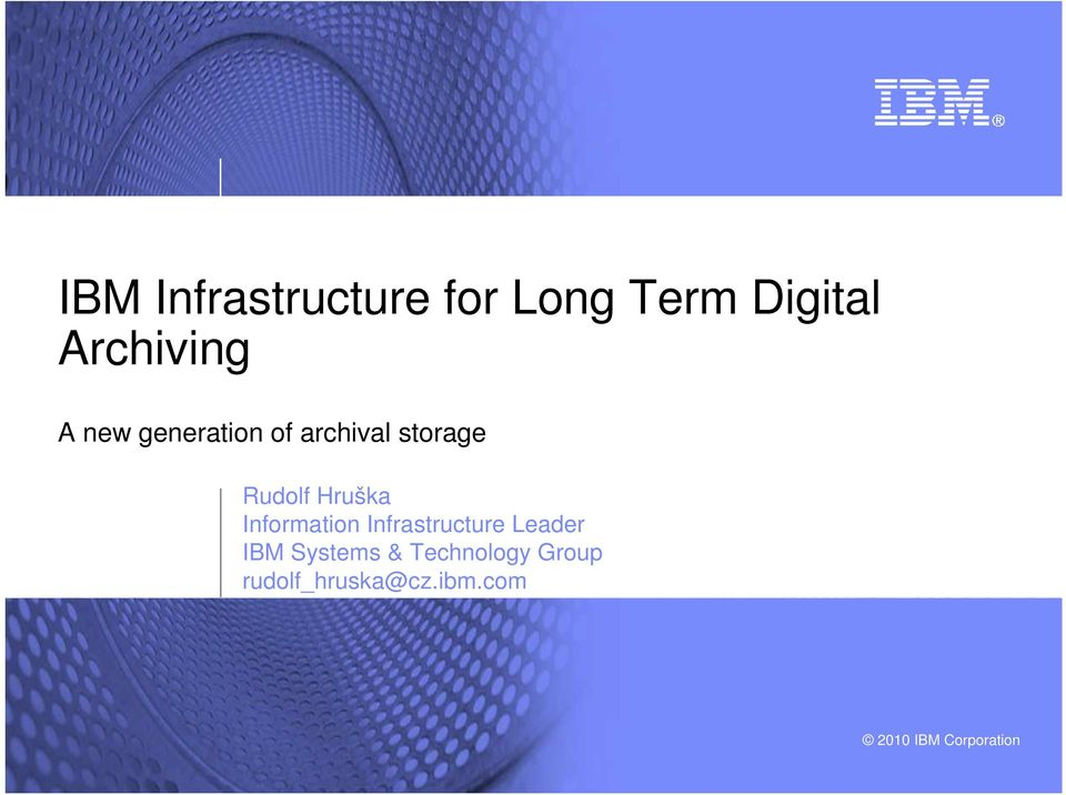 Information Infrastructure Leader IBM Systems &