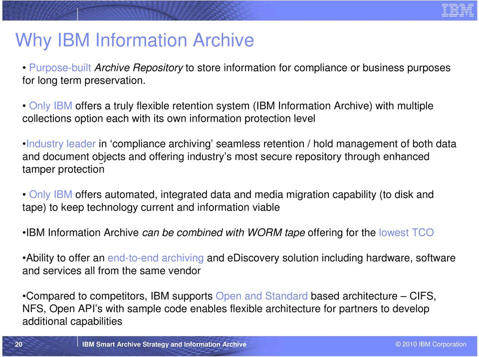 seamless retention / hold management of both data and document objects and offering industry s most secure repository through enhanced tamper protection Only IBM offers automated, integrated data and