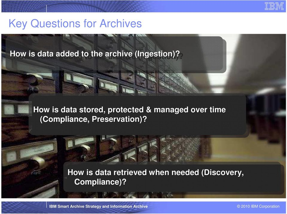 How How is is data data stored, stored, protected & managed managed over over time time