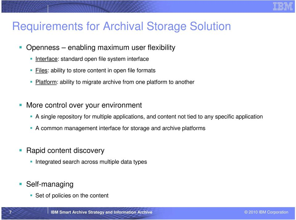 multiple applications, and content not tied to any specific application A common management interface for storage and archive platforms Rapid content