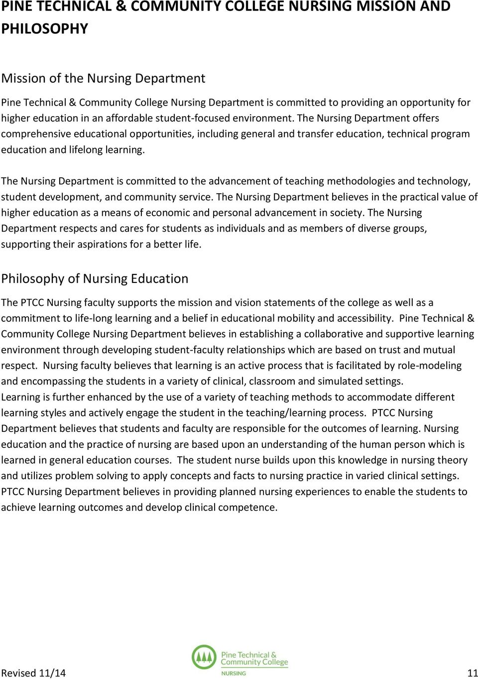 The Nursing Department offers comprehensive educational opportunities, including general and transfer education, technical program education and lifelong learning.