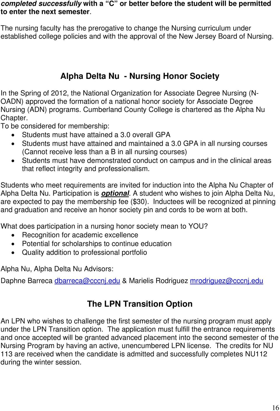 Alpha Delta Nu - Nursing Honor Society In the Spring of 2012, the National Organization for Associate Degree Nursing (N- OADN) approved the formation of a national honor society for Associate Degree