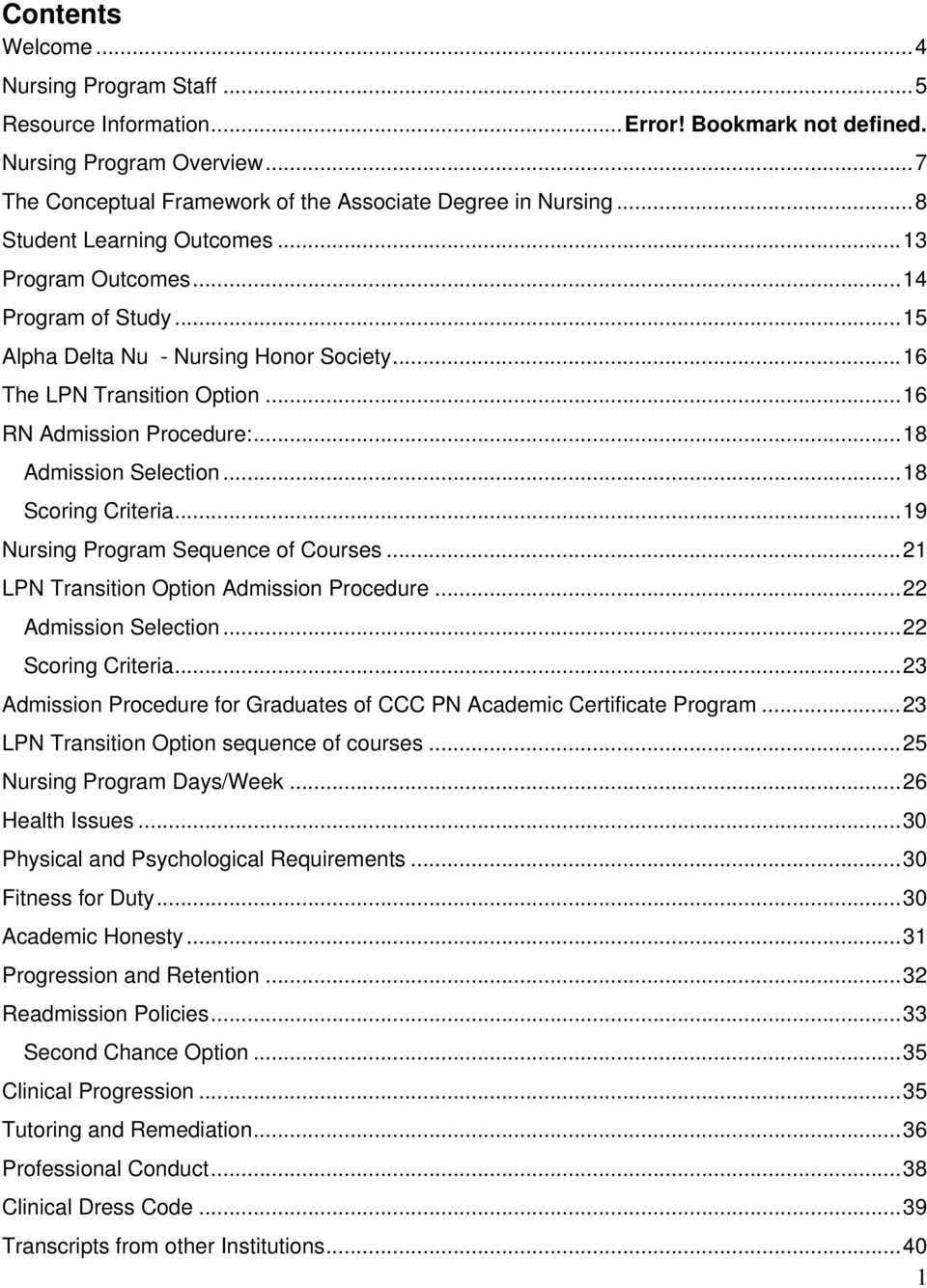 ..18 Admission Selection...18 Scoring Criteria...19 Nursing Program Sequence of Courses...21 LPN Transition Option Admission Procedure...22 Admission Selection...22 Scoring Criteria.