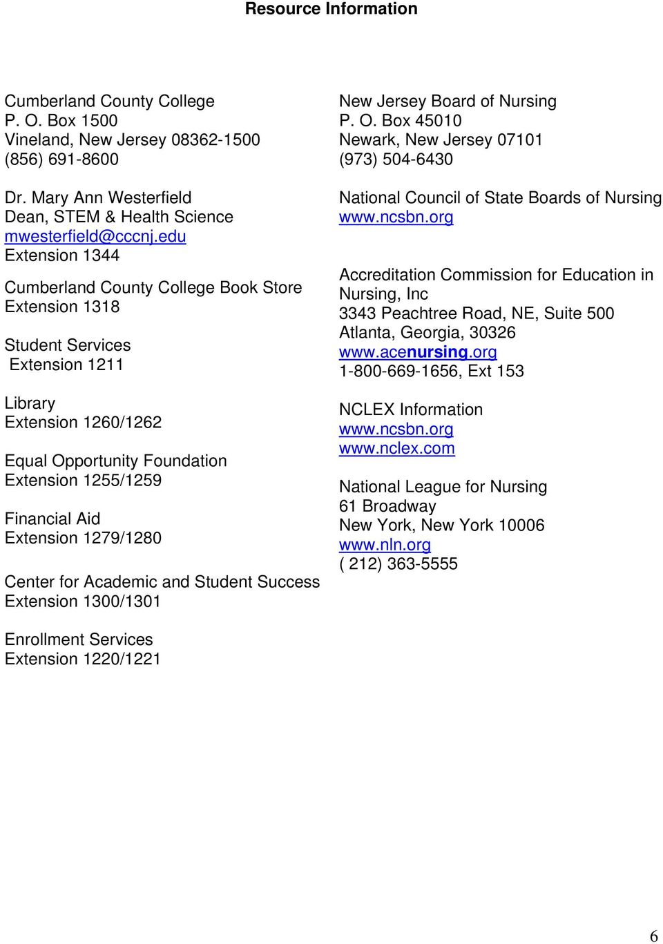 Extension 1279/1280 Center for Academic and Student Success Extension 1300/1301 New Jersey Board of Nursing P. O.