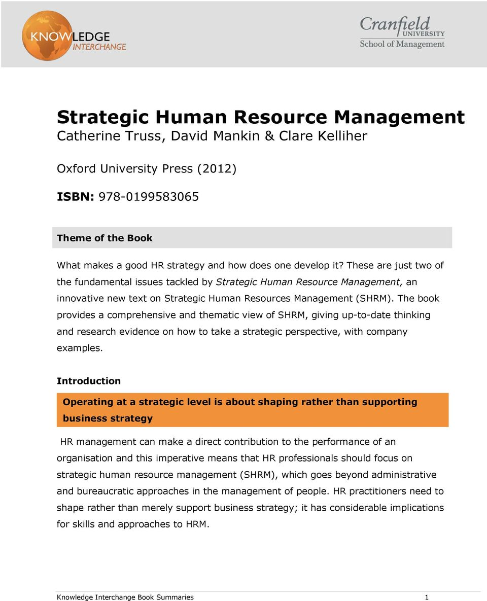 The book provides a comprehensive and thematic view of SHRM, giving up-to-date thinking and research evidence on how to take a strategic perspective, with company examples.