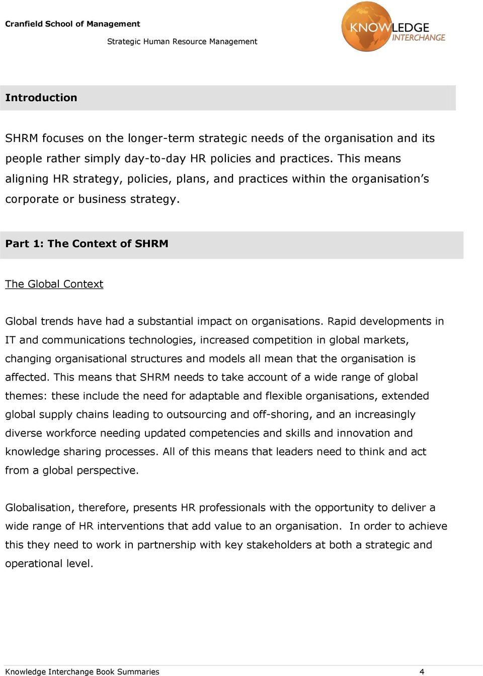 Part 1: The Context of SHRM The Global Context Global trends have had a substantial impact on organisations.