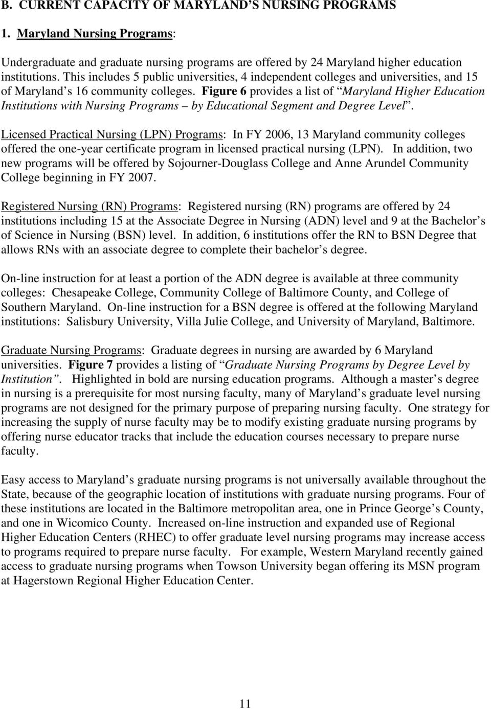 Figure 6 provides a list of Maryland Higher Education Institutions with Nursing Programs by Educational Segment and Degree Level.