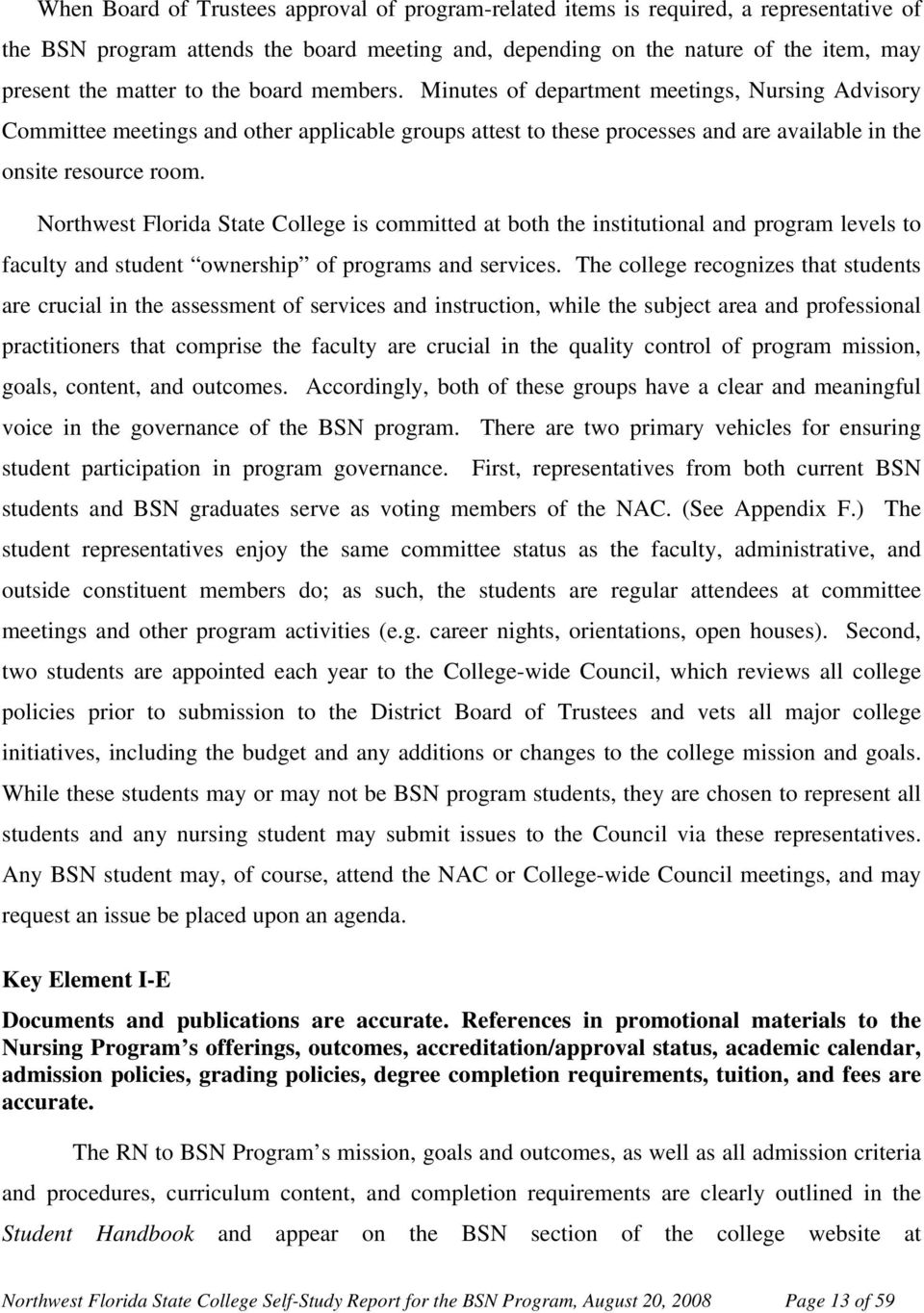 Northwest Florida State College is committed at both the institutional and program levels to faculty and student ownership of programs and services.
