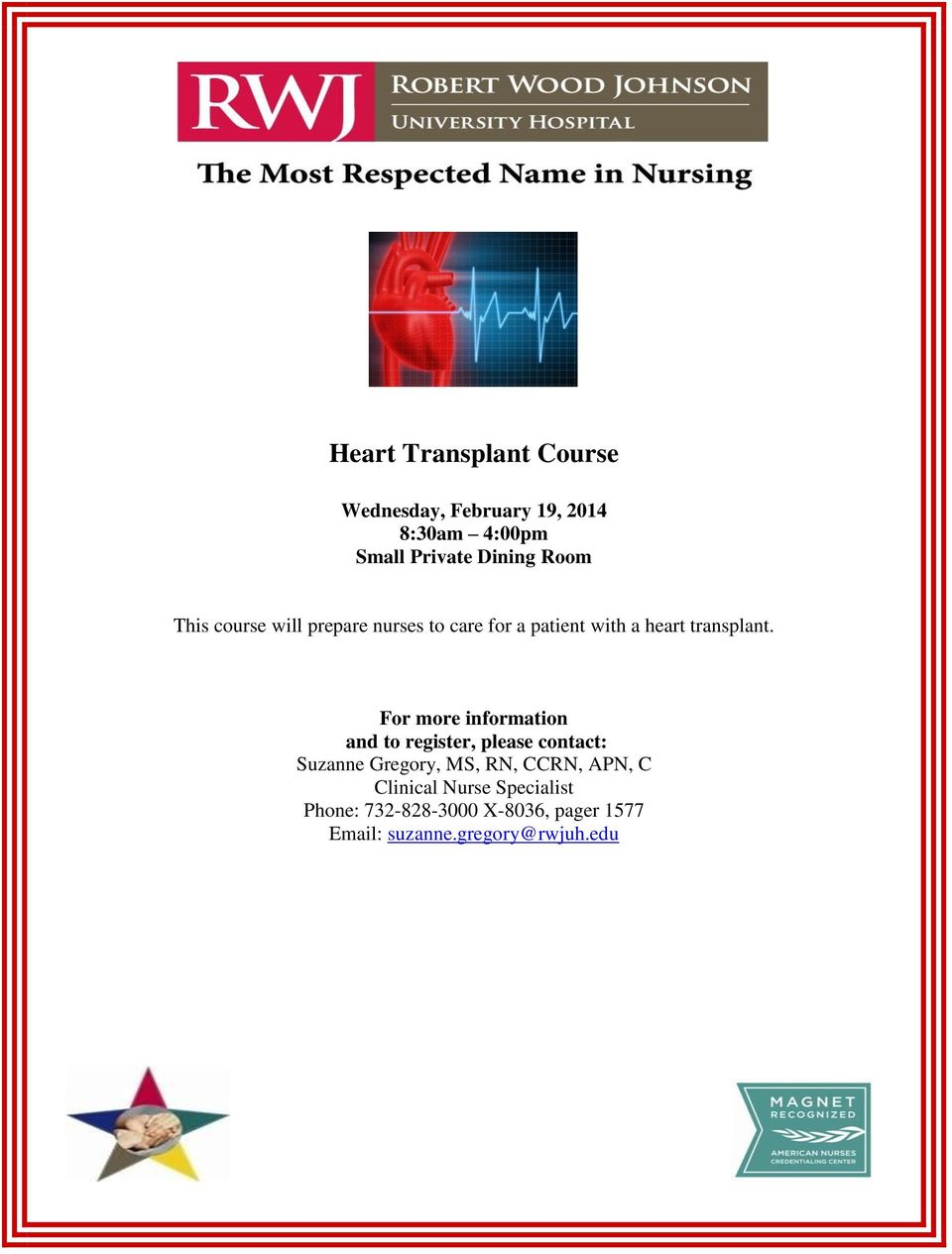 For more information and to register, please contact: Suzanne Gregory, MS, RN, CCRN, APN,