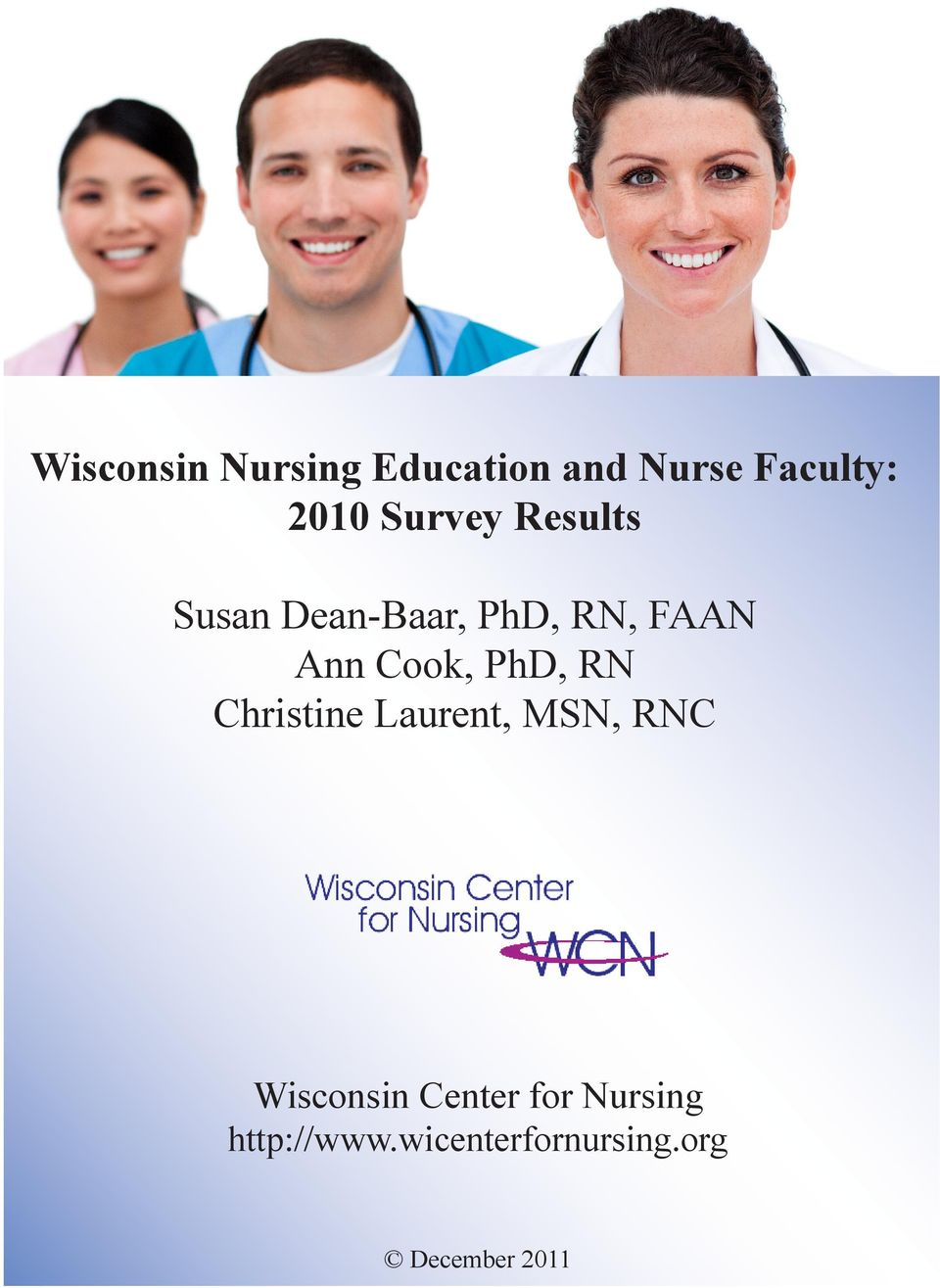 Cook, PhD, RN Christine Laurent, MSN, RNC Wisconsin