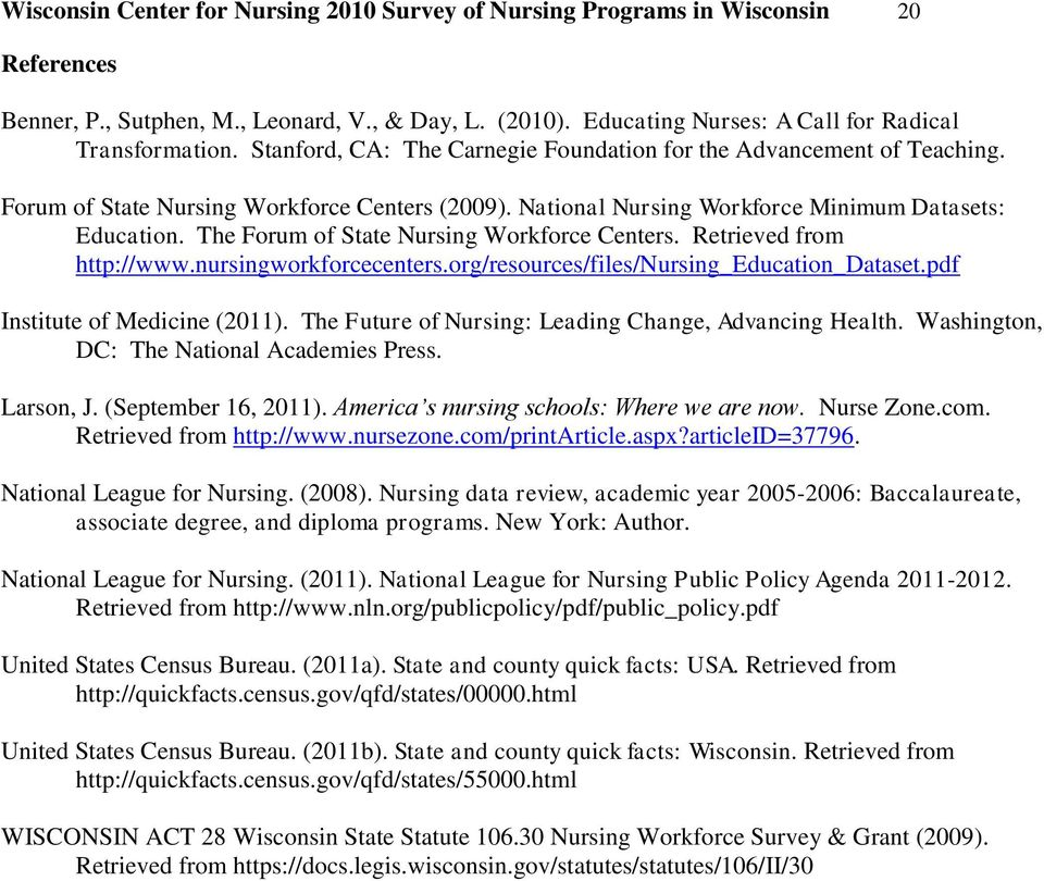 The Forum of State Nursing Workforce Centers. Retrieved from http://www.nursingworkforcecenters.org/resources/files/nursing_education_dataset.pdf Institute of Medicine (2011).