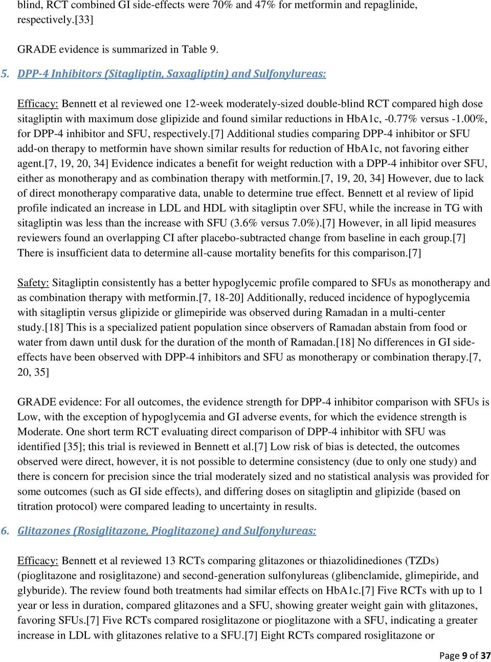 glipizide and found similar reductions in HbA1c, -0.77% versus -1.00%, for DPP-4 inhibitor and SFU, respectively.