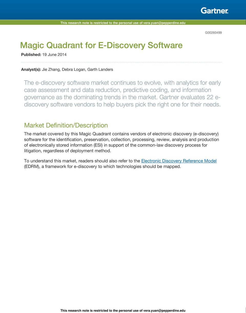 Gartner evaluates 22 e- discovery software vendors to help buyers pick the right one for their needs.