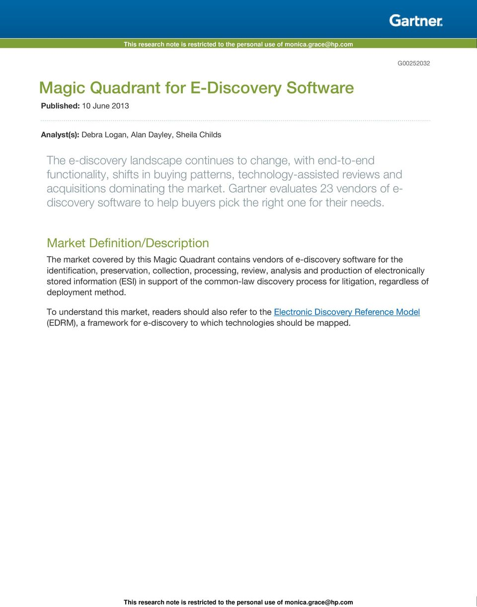Gartner evaluates 23 vendors of e- discovery software to help buyers pick the right one for their needs.