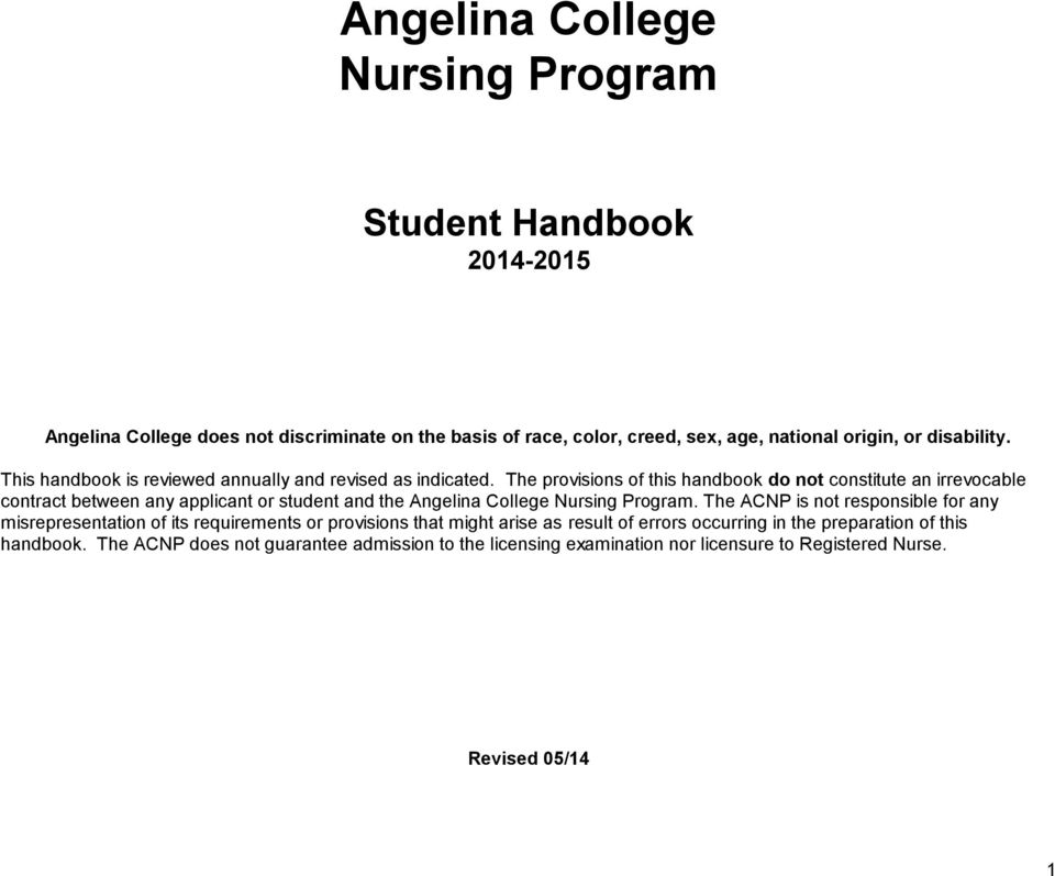 The provisions of this handbook do not constitute an irrevocable contract between any applicant or student and the Angelina College Nursing Program.