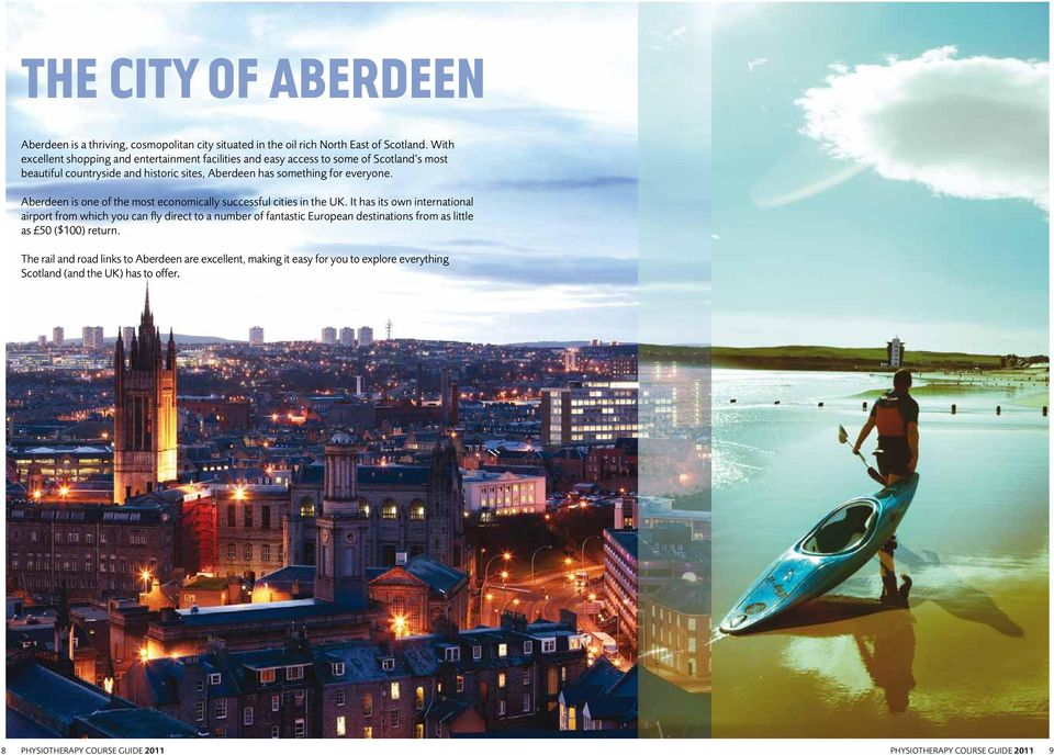 Aberdeen is one of the most economically successful cities in the UK.