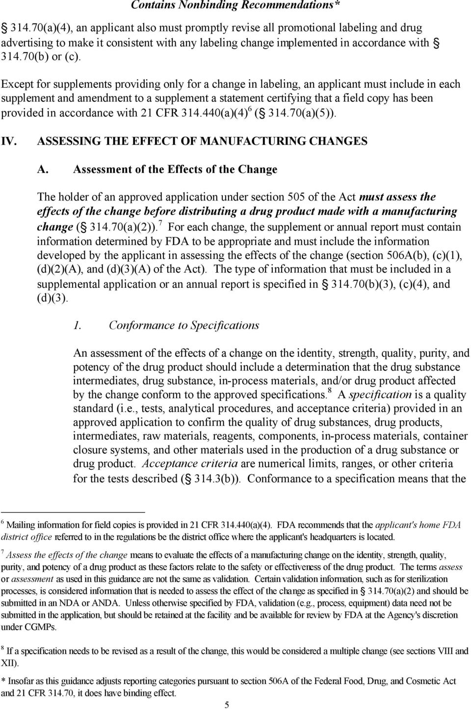 in accordance with 21 CFR 314.440(a)(4) 6 ( 314.70(a)(5)). IV. ASSESSING THE EFFECT OF MANUFACTURING CHANGES A.
