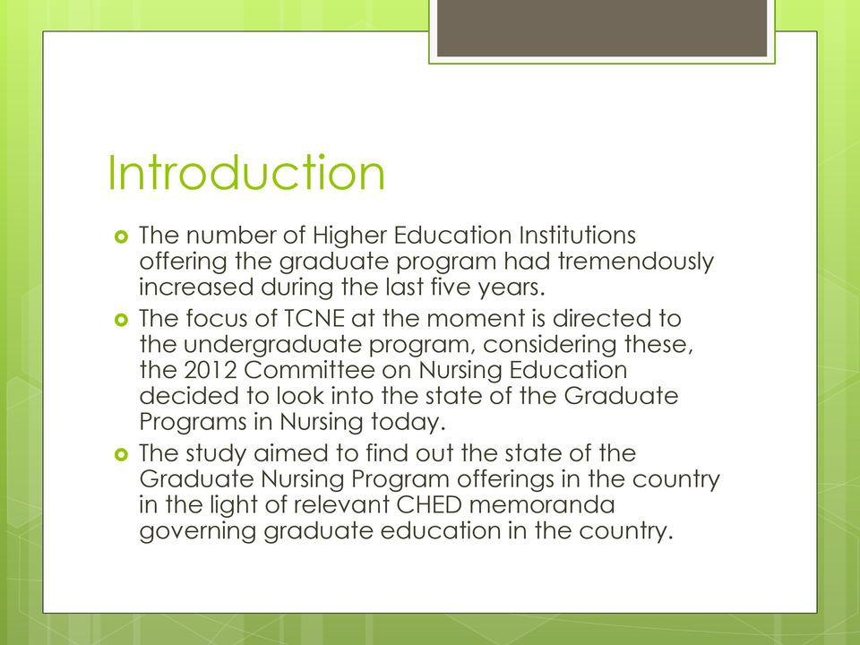 The focus of TCNE at the moment is directed to the undergraduate program, considering these, the 2012 Committee on Nursing
