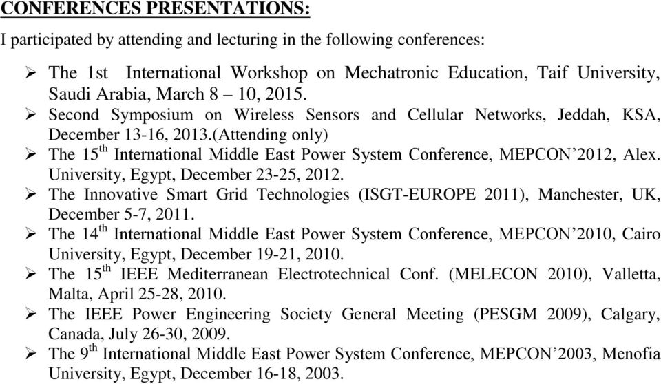 University, Egypt, December 23-25, 2012. The Innovative Smart Grid Technologies (ISGT-EUROPE 2011), Manchester, UK, December 5-7, 2011.