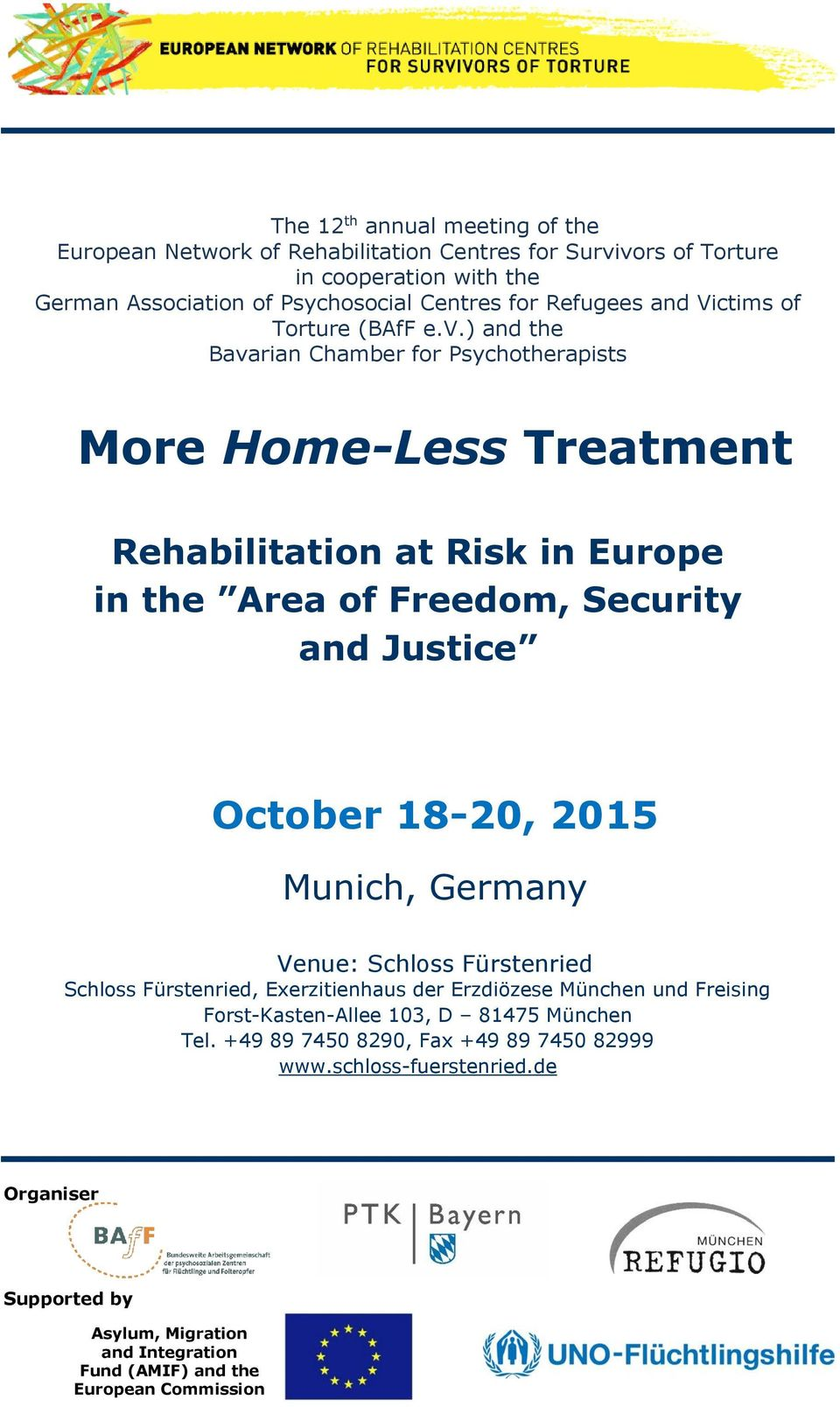 ) and the Bavarian Chamber for Psychotherapists More Home-Less Treatment Rehabilitation at Risk in Europe in the Area of Freedom, Security and Justice October 18-20, 2015