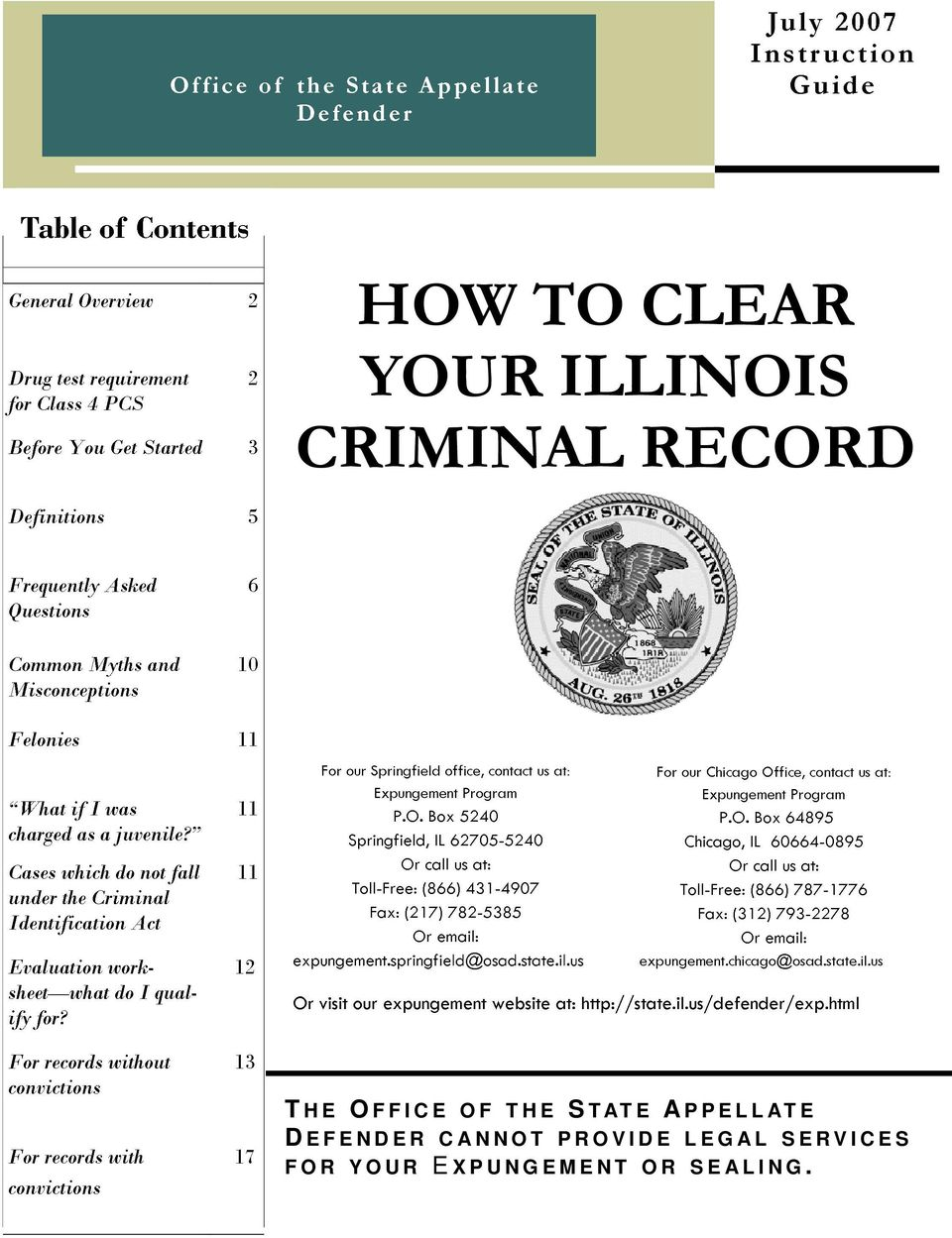 Cases which do not fall under the Criminal Identification Act Evaluation worksheet what do I qualify for? 11 11 12 For our Springfield office, contact us at: Expungement Program P.O.