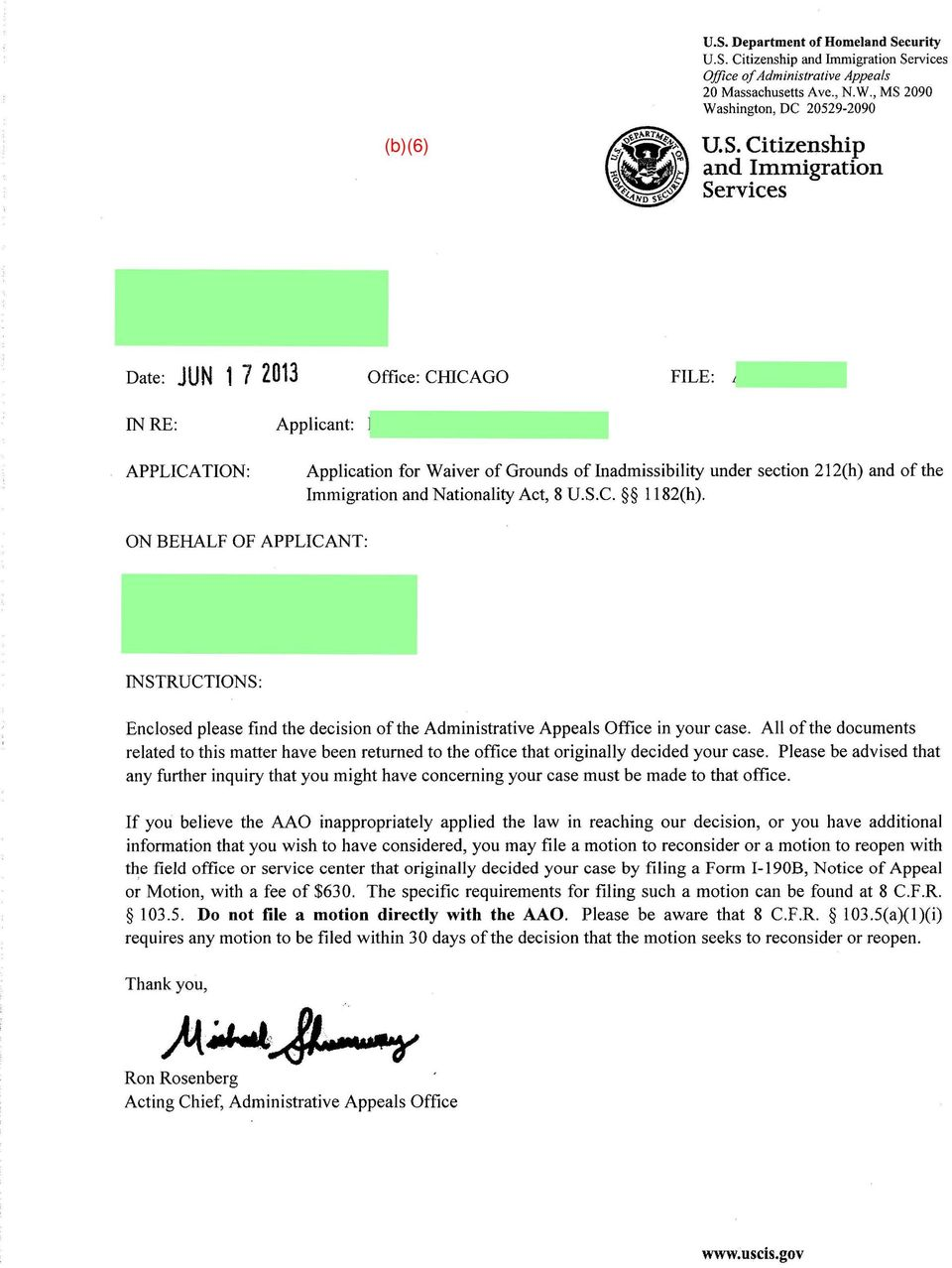 Nationality Act, 8 U.S.C. 1182(h). ON BEHALF OF APPLICANT: INSTRUCTIONS: Enclosed please find the decision of the Administrative Appeals Office in your case.
