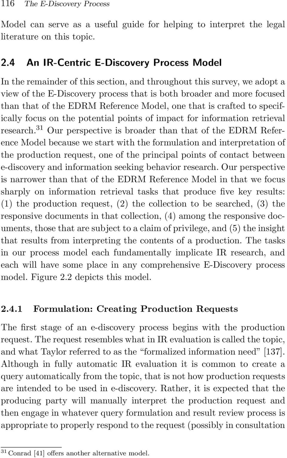 the EDRM Reference Model, one that is crafted to specifically focus on the potential points of impact for information retrieval research.