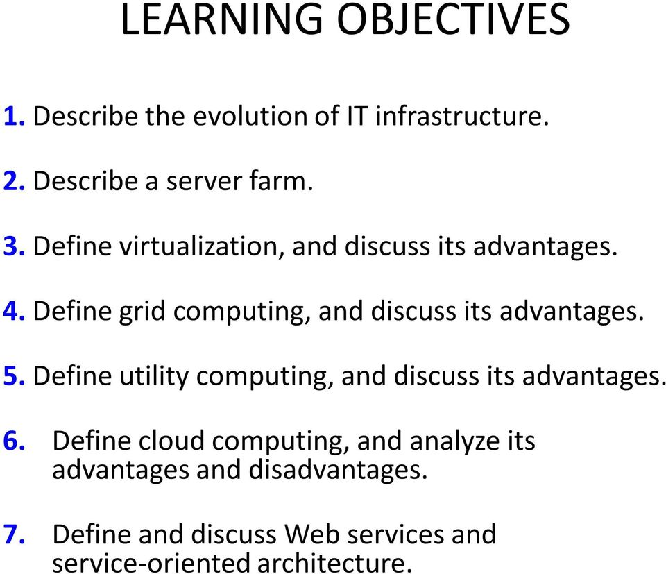 Define grid computing, and discuss its advantages. 5.