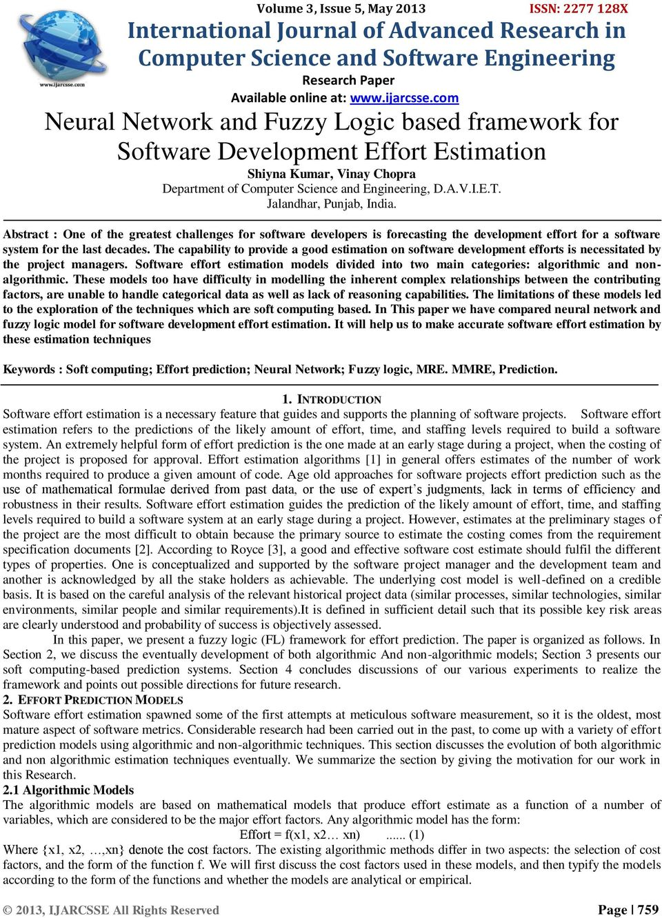 Jalandhar, Punjab, India. Abstract : One of the greatest challenges for software developers is forecasting the development effort for a software system for the last decades.