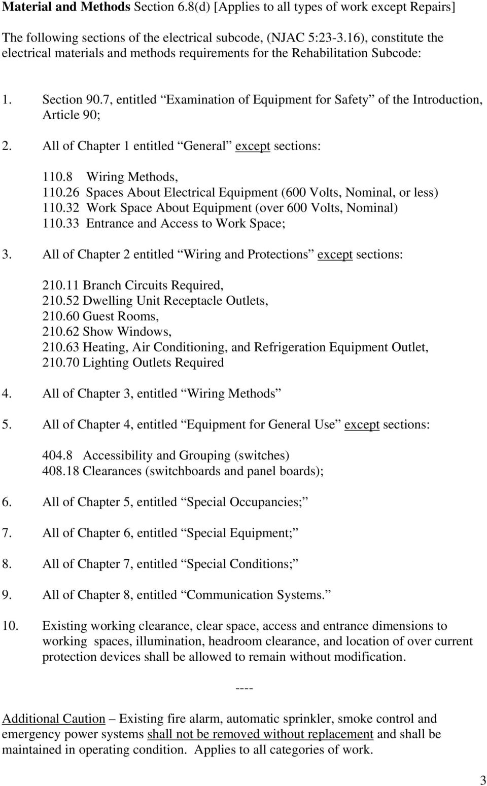 All of Chapter 1 entitled General except sections: 110.8 Wiring Methods, 110.26 Spaces About Electrical Equipment (600 Volts, Nominal, or less) 110.