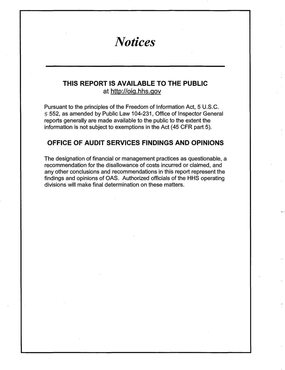 552, as amended by Public Law 104-231, Office of Inspector General reports generally are made available to the public to the extent the information is not subject to exemptions in the