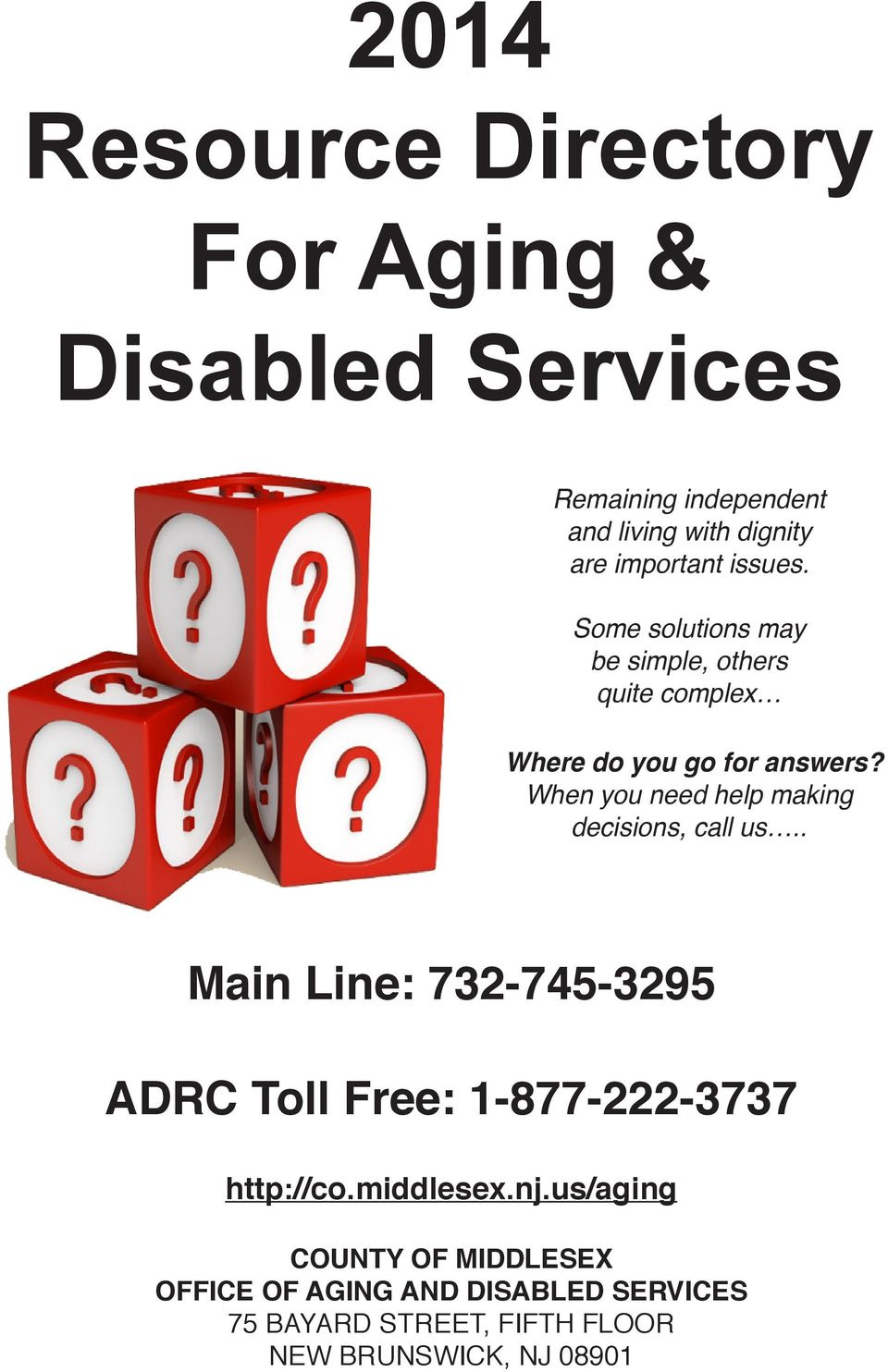 When you need help making decisions, call us.. Main Line: 732-745-3295 ADRC Toll Free: 1-877-222-3737 http://co.
