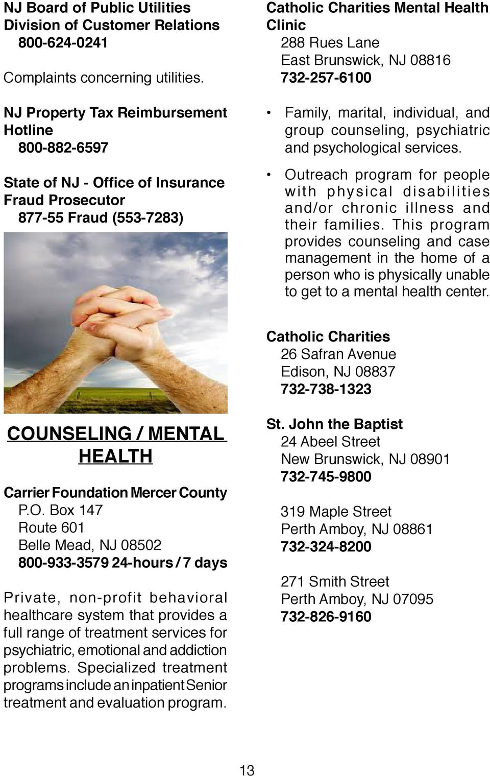 08816 732-257-6100 Family, marital, individual, and group counseling, psychiatric and psychological services.